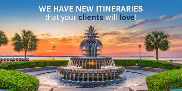 We have New Itineraries that your clients will love!